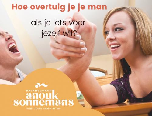 Hoe overtuig je je man, als je iets voor jezelf wil?